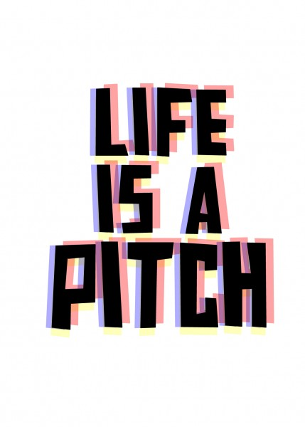 Life is a Pitch