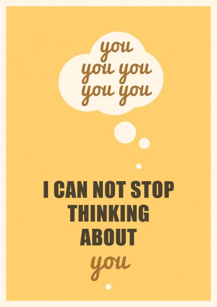 I can not stop thinking about you